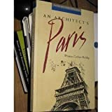 An Architect's Paris (Bulfinch Architecture/Travel Series) by Thomas Carlson-Reddig (1993-08-02)