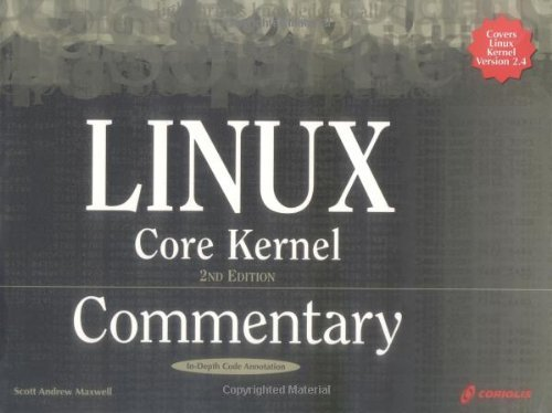 Linux Core Kernel Commentary, 2nd Edition by Scott Andrew Maxwell (2001-07-31)