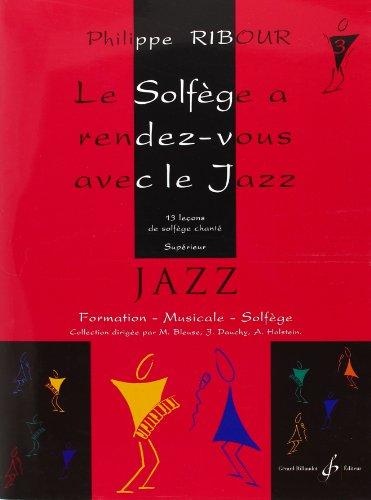 Le Solfege a Rendez-Vous avec le Jazz Volume 3