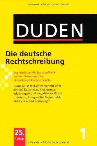 Bibliographisches Institut & F. A. Brockhaus Duden 01. Die deutsche Rechtschreibung: Das umfassende Standardwerk auf der Grundlage der neuen amtlichen Regeln: Band 1