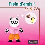 Zé et Zéa - Plein d'amis ! (Ebook illustré pour les enfants) (Zé et Zéa : Plein de ! t. 4)