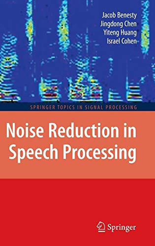 Noise Reduction in Speech Processing (Springer Topics in Signal Processing, Band 2)