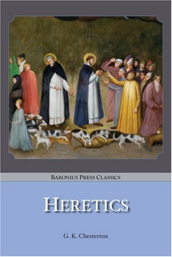 Heretics by G. K. Chesterton (2006-09-01)