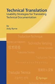 Technical Translation: Usability Strategies for Translating Technical Documentation by [Byrne, Jody]