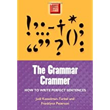 The Grammar Crammer: How to Write Perfect Sentences (Study Smart)