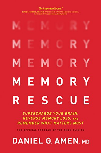 Memory Rescue: Supercharge Your Brain, Reverse Memory Loss, and Remember What Matters Most (English Edition)