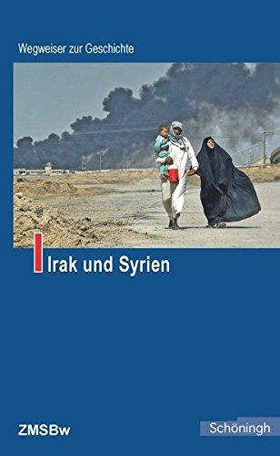 Irak und Syrien (Wegweiser zur Geschichte)