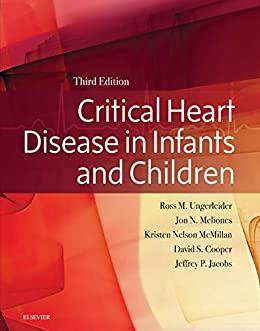 Critical Heart Disease In Infants And Children E-book por Ross M. Ungerleider epub
