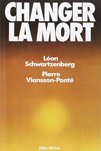 Changer la mort par Professeur Léon Schwartzenberg
