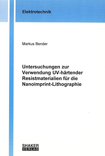 Untersuchungen zur Verwendung UV-härtender Resistmaterialien für die Nanoimprint-Lithographie...