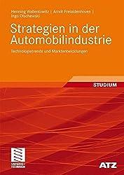 Strategien in der Automobilindustrie: Technologietrends und Marktentwicklungen (ATZ/MTZ-Fachbuch) (German Edition)