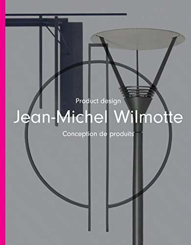 Jean-Michel Wilmotte: Product Design : C...