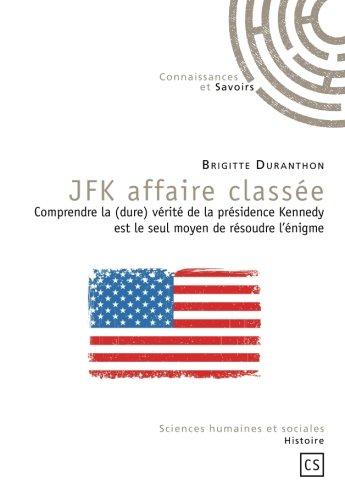Jfk Affaire Classee par Brigitte Duranthon