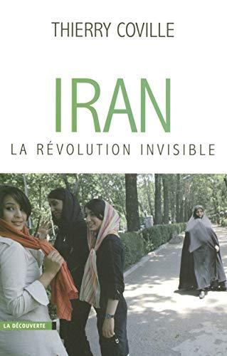 Iran, la révolution invisible par Thierry COVILLE