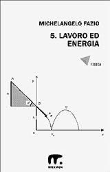 5. Lavoro ed energia (Esercizi di Fisica) (Italian Edition)