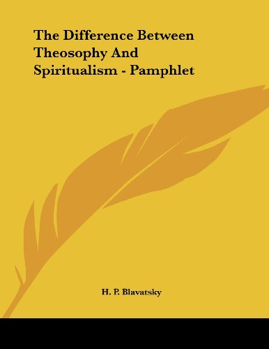 The Difference Between Theosophy and Spiritualism- Pamphlet