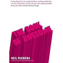 The Book of Awesome by Neil Pasricha (2010-08-01)