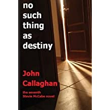 [(No Such Thing as Destiny)] [By (author) John Callaghan] published on (November, 2013)