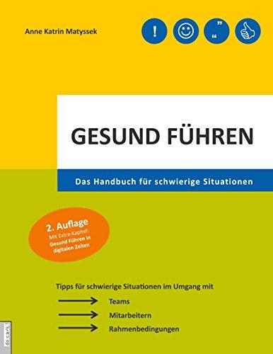 Gesund führen: Das Handbuch für schwierige Situationen