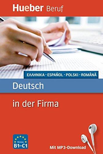 Deutsch in der Firma: Griechisch, Spanisch, Polnisch, Rumänisch / Buch mit MP3-Download (Berufssprachführer) (Die Moderne Griechische Sprache Lernen)