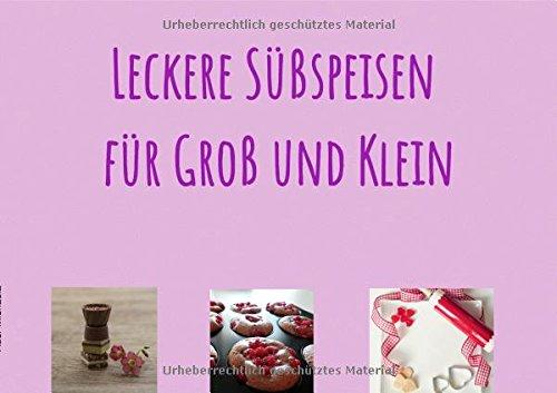 Frei Von Milchprodukten (Leckere Süßspeisen für Groß und Klein: Allergikerhinweis! Frei von Milchprodukten, weißen Zucker, Weizenmehl)