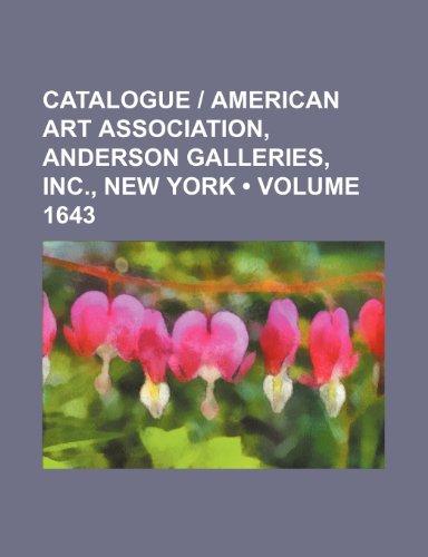 Catalogue   American Art Association, Anderson Galleries, inc., New York (Volume 1643)