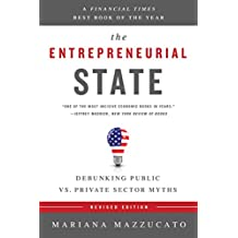 The Entrepreneurial State: Debunking Public vs. Private Sector Myths (English Edition)