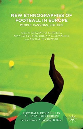 New Ethnographies of Football in Europe: People, Passions, Politics (Football Research in an Enlarged Europe) (2016-01-23)