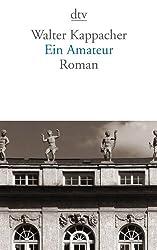 Ein Amateur: Roman