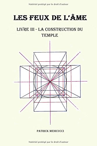 LA CONSTRUCTION DU TEMPLE: Clés De L'Architecture Sacrée