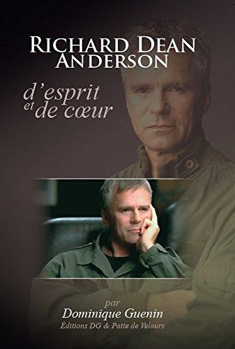 RICHARD DEAN ANDERSON, D'ESPRIT ET DE COEUR (French Edition)