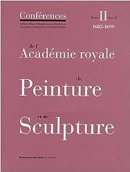 Conférences de l'Académie royale de Peinture et de Sculpture : Tome 2, 1682-1699 Volume 2
