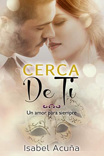 Cerca de ti (Un amor para siempre)