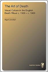 Art of Death: Visual Culture in the English Death Ritual, c.1500-c.1800