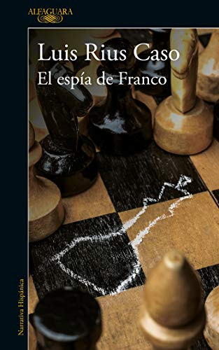 El espía de Franco de Luis Rius Caso