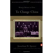 To Change China: Western Advisers in China by Jonathan D. Spence (2002-08-01)