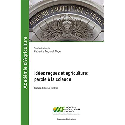 Idées reçues et agriculture: Parole à la science