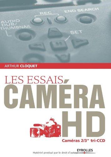 Les essais caméra HD : Caméras 2/3 tri-CDD par Arthur Cloquet