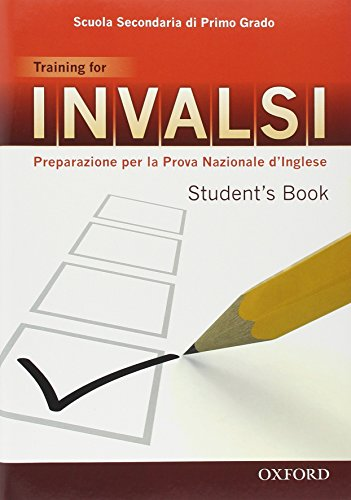 INVALSI. Training for. Student's book. Per la 3 classe della Scuola media