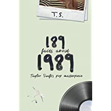 189 Facts About 1989: Taylor Swift's Pop Masterpiece (Facts About Albums) (English Edition)