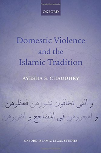Domestic Violence and the Islamic Tradition (Oxford Islamic Legal Studies)