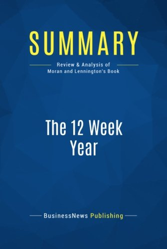 summary-the-12-week-year-review-and-analysis-of-moran-and-lenningtons-book