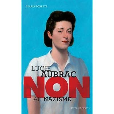 Lucie Aubrac : 'Non au nazisme'