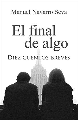 EL FINAL DE ALGO por Manuel Navarro Seva