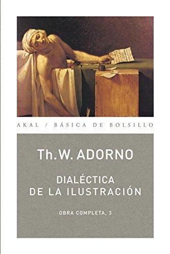 Dialéctica de la Ilustración: Obra completa 3 por Theodor W. Adorno