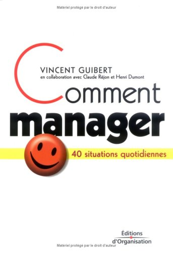 Comment manager : 40 situations quotidiennes