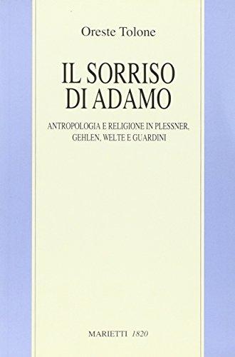 Il sorriso di Adamo. Anropologia e religione in Plessner, Gehlen, Welte e Guardini
