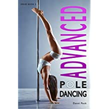 Advanced Pole Dancing: For Fitness and Fun: 3