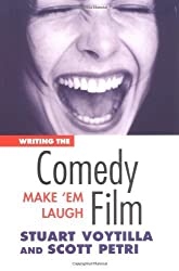 Writing the Comedy Film: Make 'em Laugh by Stuart Voytilla (2003-01-01)