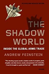 The Shadow World: Inside the Global Arms Trade by Andrew Feinstein (2012-11-27)
